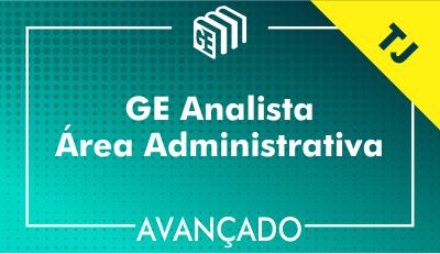 GE Analista Administrativo TJ - Avançado