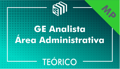 GE Analista Administrativo MP - Teórico