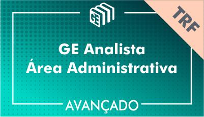 GE Analista Administrativo TRF - Avançado