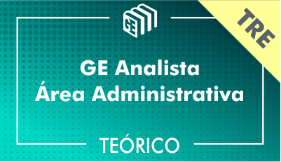 GE Analista Administrativo TRE - Teórico