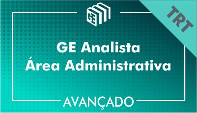 GE Analista Administrativo TRT - Avançado